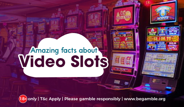 Amazing facts about video slots