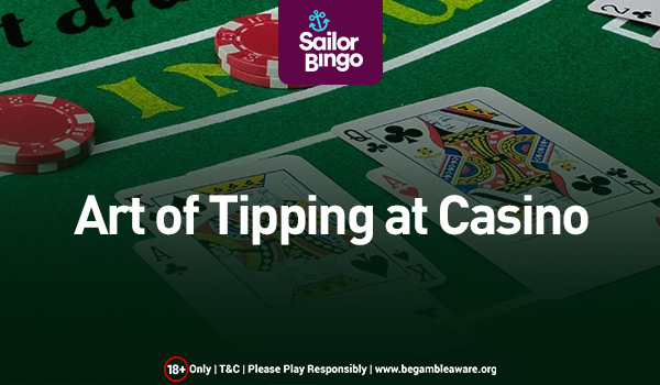 The Art of Tipping at a Casino