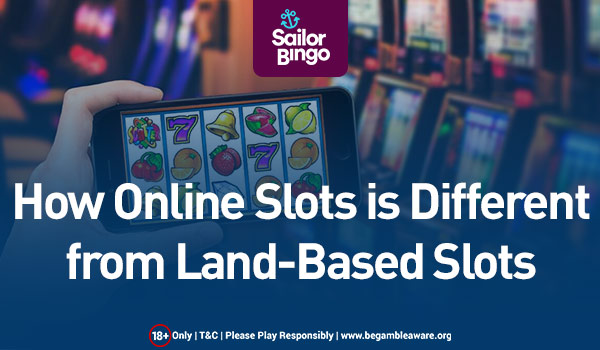 How Online Slot is Different from Land-Based Slots?