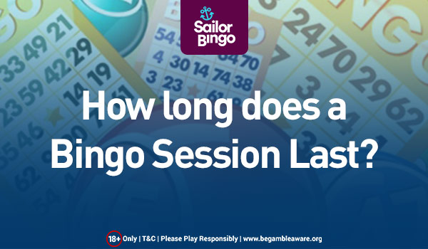 How long does a Bingo Session Last?
