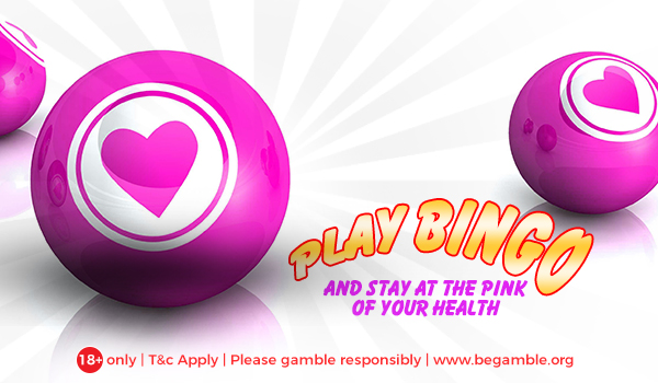 Play bingo and stay at the pink of your health