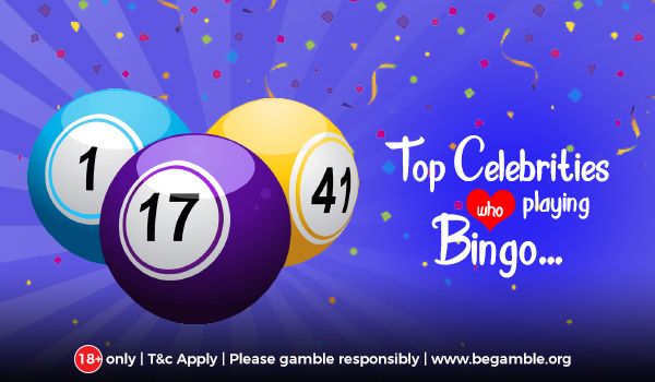 Top celebrities who love playing Bingo