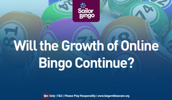 Will the Growth of Online Bingo Continue?