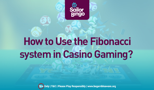 how to use the fibonacci system in casino gaming