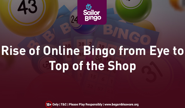 rise of online bingo from eye to top of the shop